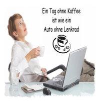 Ein Tag ohne Kaffee Ihr Wandsticker/ Wandtatto