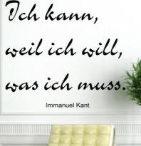 Ich kann,weil ich will, was ich muß Zitat E. Kant 60x40